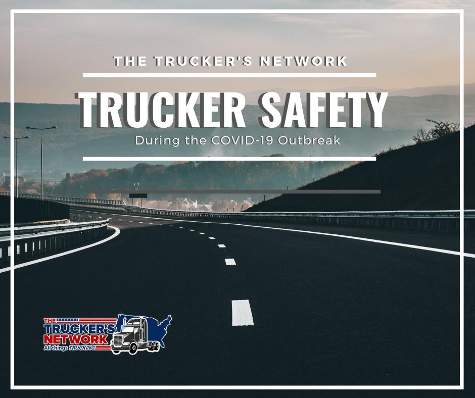 Trucker Safety during coronavirus outbreak